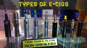 Types Of E-Cigs